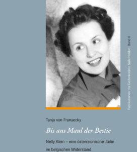 Dr. Tanja von Fransecky: Bis ans Maul der Bestie. Nelly Klein - eine österreichische Jüdin im belgischen Widerstand @ Gedenkstätte Deutscher Widerstand, Zweite Etage, Saal 2B