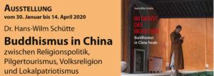 Ausstellung Dr. Hans-Wilm Schütte: Buddhismus in China zwischen Religionspolitik, Pilgertourismus, Volksreligion und Lokalpatriotismus @ Konfuzius-Institut an der Freien Universität Berlin