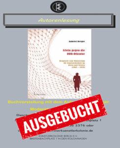 Allein gegen die DDR-Diktatur – Bespitzelt vom Ministerium für Staatssicherheit im Osten und Westen 1968 – 1989 @ KulturRaum der Künstlerkolonie Berlin